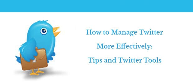 How-to-Manage-Twitter-More-Effectively-Tips-and-Twitter-Tools-new1